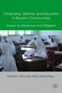 Citizenship, Identity, and Education in Muslim Communities (Innbundet)