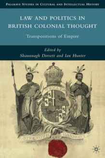 Law and Politics in British Colonial Thought (Innbundet)