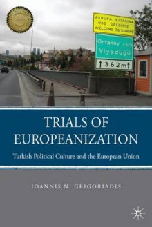Trials of Europeanization av Ioannis N. Grigoriadis (Heftet)