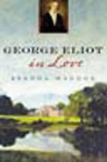 George Eliot in Love av Brenda Maddox (Innbundet)