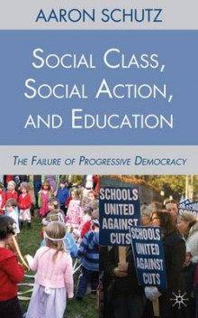 Social Class, Social Action, and Education av Aaron Schutz (Innbundet)