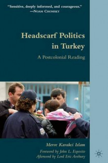 Headscarf Politics in Turkey av Merve Kavakci Islam (Innbundet)