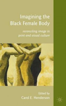 Imagining the Black Female Body (Innbundet)