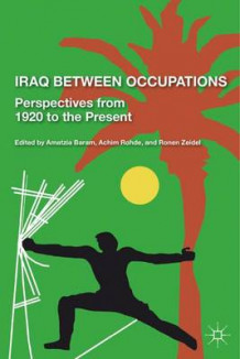 Iraq Between Occupations (Innbundet)