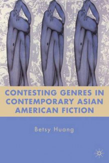 Contesting Genres in Contemporary Asian American Fiction av Betsy Huang (Innbundet)