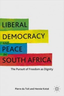 Liberal Democracy and Peace in South Africa 2011 av Pierre Du Toit og Hennie Kotze (Innbundet)