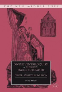 Divine Ventriloquism in Medieval English Literature av Mary Hayes (Innbundet)