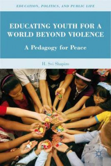 Educating Youth for a World Beyond Violence av H. Shapiro (Innbundet)
