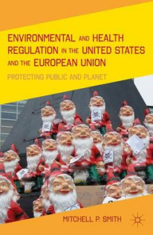 Environmental and Health Regulation in the United States and the European Union 2012 av Mitchell P. Smith (Innbundet)