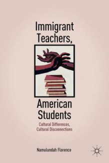 Immigrant Teachers, American Students 2011 av Namulundah Florence (Innbundet)