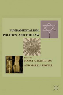 Fundamentalism, Politics, and the Law (Innbundet)