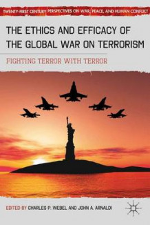 The Ethics and Efficacy of the Global War on Terrorism (Innbundet)