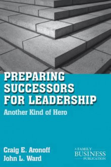 Preparing Successors for Leadership av Craig E. Aronoff og John L. Ward (Heftet)