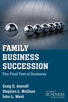 Family Business Succession av Craig E. Aronoff, Stephen L. McClure og John L. Ward (Heftet)