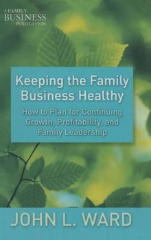 Keeping the Family Business Healthy av John L. Ward (Innbundet)