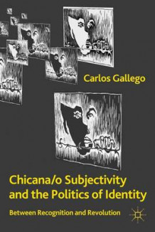 Chicana/o Subjectivity and the Politics of Identity av Carlos Gallego (Innbundet)