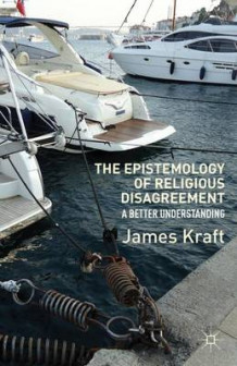 The Epistemology of Religious Disagreement av J. Kraft (Innbundet)