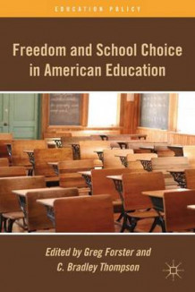 Freedom and School Choice in American Education (Innbundet)