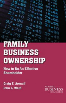 Family Business Ownership 2011 av Craig E. Aronoff og John L. Ward (Heftet)