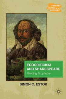 Ecocriticism and Shakespeare av Simon C. Estok (Innbundet)