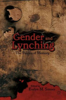 Gender and Lynching av Evelyn M. Simien (Innbundet)