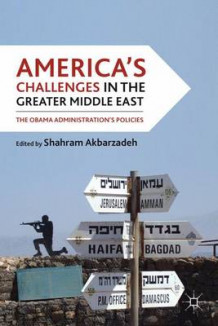America's Challenges in the Greater Middle East (Innbundet)