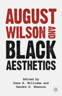 August Wilson and Black Aesthetics av Sandra Garrett Shannon og Dana A. Williams (Heftet)