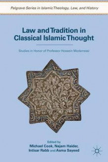 Law and Tradition in Classical Islamic Thought (Innbundet)