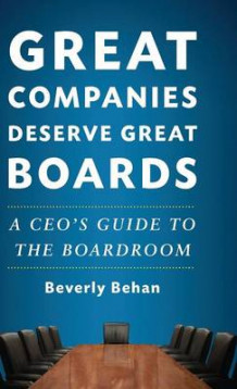 Great Companies Deserve Great Boards av Beverly Behan (Innbundet)