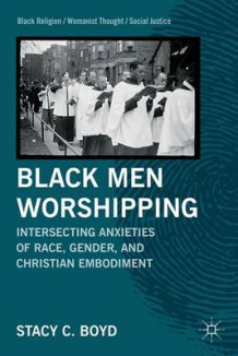 Black Men Worshipping av Stacy C. Boyd (Innbundet)