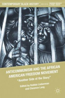 Anticommunism and the African American Freedom Movement (Heftet)