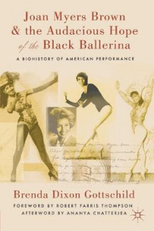 Joan Myers Brown and the Audacious Hope of the Black Ballerina av Brenda Dixon Gottschild (Heftet)
