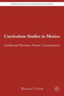 Curriculum Studies in Mexico av William F. Pinar (Innbundet)