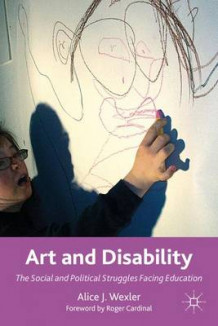 Art and Disability av Alice J. Wexler (Heftet)