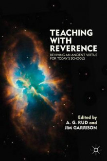 Teaching with Reverence av A. G. Rud og Jim Garrison (Innbundet)