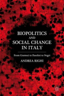 Biopolitics and Social Change in Italy av Andrea Righi (Innbundet)