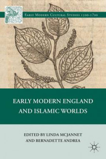 Early Modern England and Islamic Worlds (Innbundet)