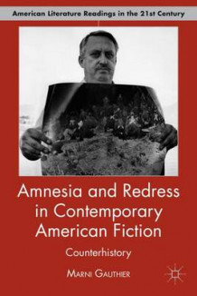 Amnesia and Redress in Contemporary American Fiction av Marni J. Gauthier (Innbundet)