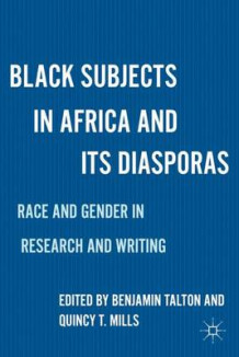 Black Subjects in Africa and Its Diasporas (Innbundet)