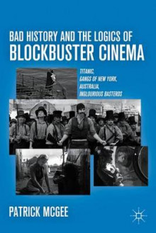 Bad History and the Logics of Blockbuster Cinema av Patrick McGee (Innbundet)