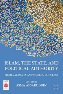 Islam, the State, and Political Authority (Innbundet)