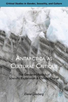 Antarctica as Cultural Critique av Elena Glasberg (Innbundet)