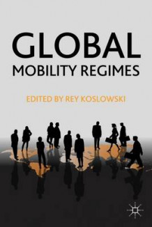 Global Mobility Regimes (Innbundet)