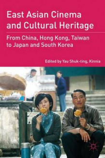 East Asian Cinema and Cultural Heritage (Innbundet)
