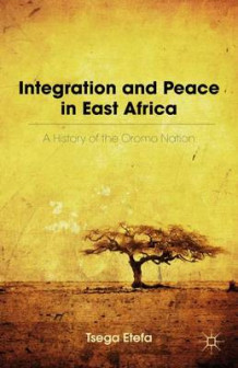 Integration and Peace in East Africa av Tsega Etefa (Innbundet)