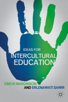 Ideas for Intercultural Education av Simon Marginson og Erlenawati Sawir (Innbundet)