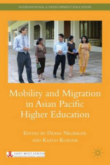 Mobility and Migration in Asian Pacific Higher Education av Deane E. Neubauer og Kazuo Kuroda (Innbundet)