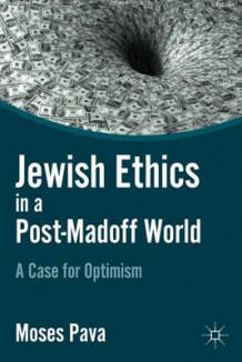 Jewish Ethics in a Post-Madoff World av M. Pava (Innbundet)