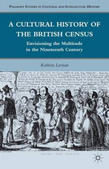 A Cultural History of the British Census av Kathrin Levitan (Innbundet)