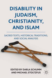 Disability in Judaism, Christianity, and Islam av Darla Schumm og Michael J. Stoltzfus (Innbundet)